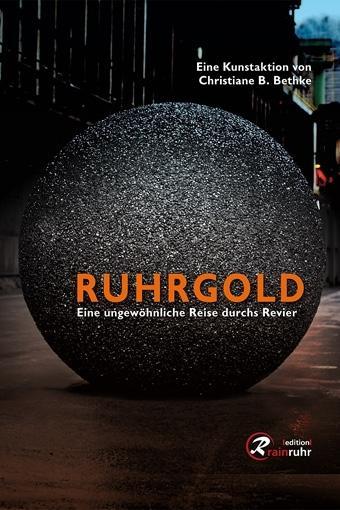 Bildband Ruhrgold - Eine ungewöhnliche Reise durchs Revier